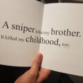 Un sniper mi-a ucis fratele. Mi-a ucis, în același timp, și copilăria. Unul dintre citatele din muzeu